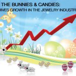 BEYOND THE BUNNIES & CANDIES: EASTER DRIVES GROWTH IN THE JEWELRY INDUSTRY